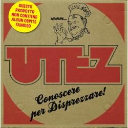UTEZ - Conoscere per disprezzare
