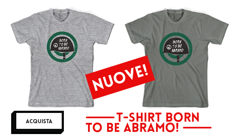 Le nuovissime t-shirt Born to be Abramo!